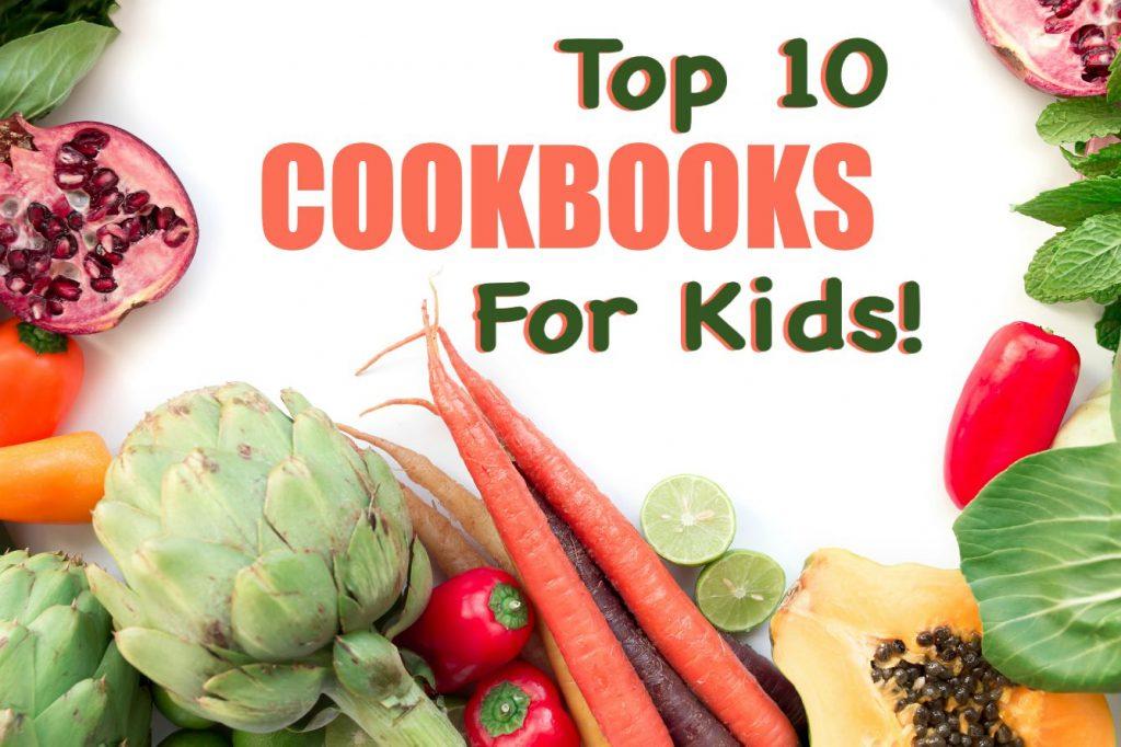 Top 10 Cookbooks for kids